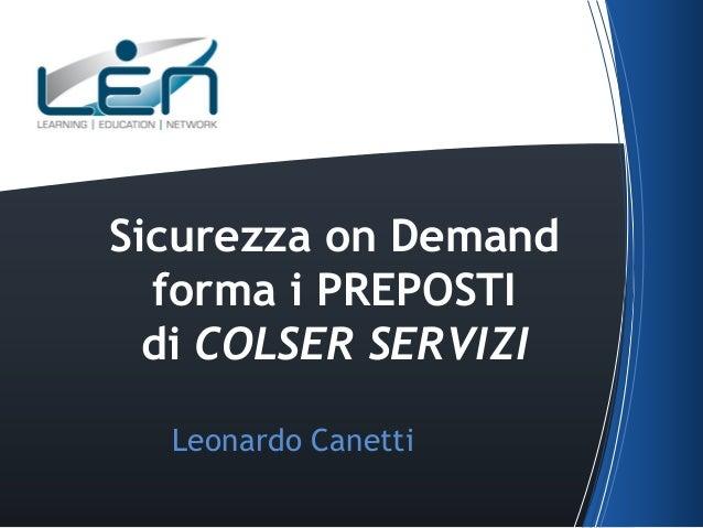 Sicurezza on Demand forma i PREPOSTI di COLSER SERVIZI Leonardo Canetti