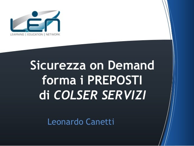 LEN e la divisione sicurezze, Business Unit: Sicurezza on demand forma i preposti di colser servizi - Leonardo Canetti