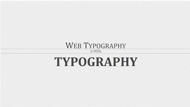 Web typography is 95% typography