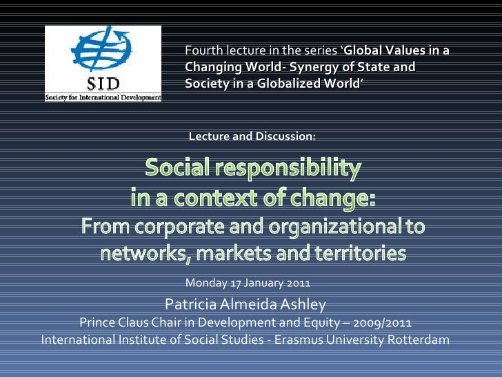 Patricia Almeida Ashley Prince Claus Chair in Development and Equity – 2009/2011 International Institute of Social Studies...