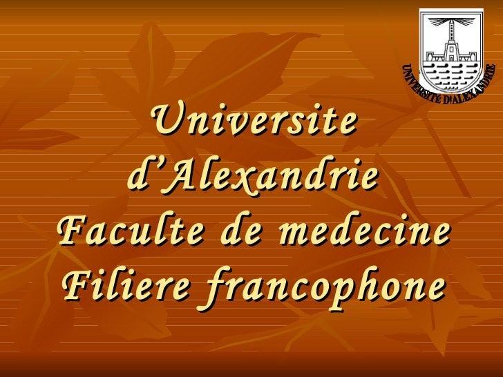 Universite d'Alexandrie Faculte de medecine Filiere francophone UNIVERSITÉ D'ALEXANDRIE