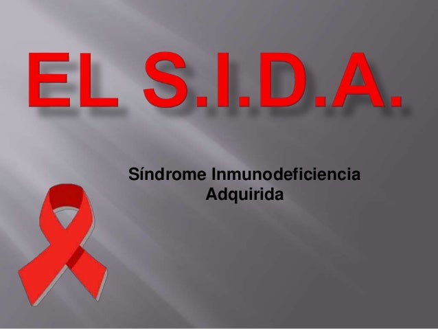 Síndrome Inmunodeficiencia Adquirida