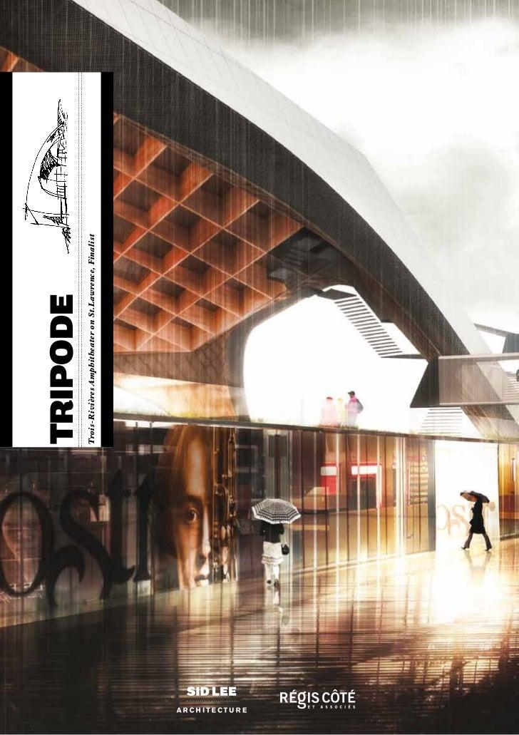 tripodeTripodETrois-Rivières Amphitheater on St.Lawrence, Finalist