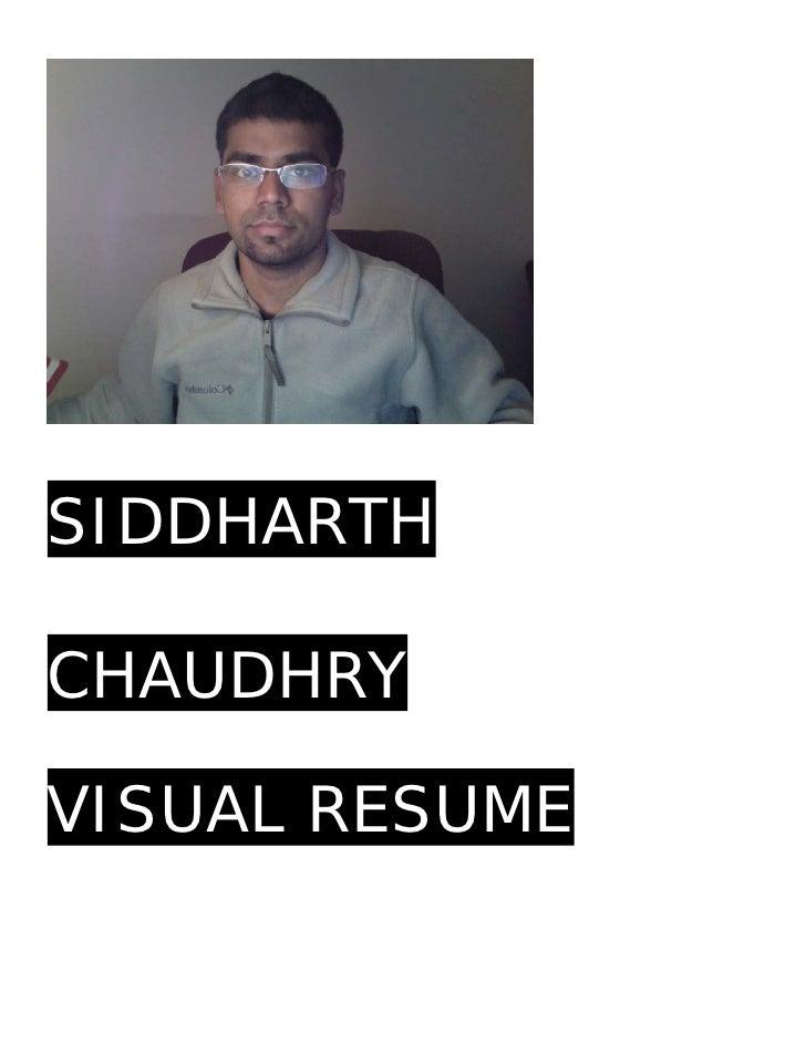 Siddharth Chaudhry Visual Resume