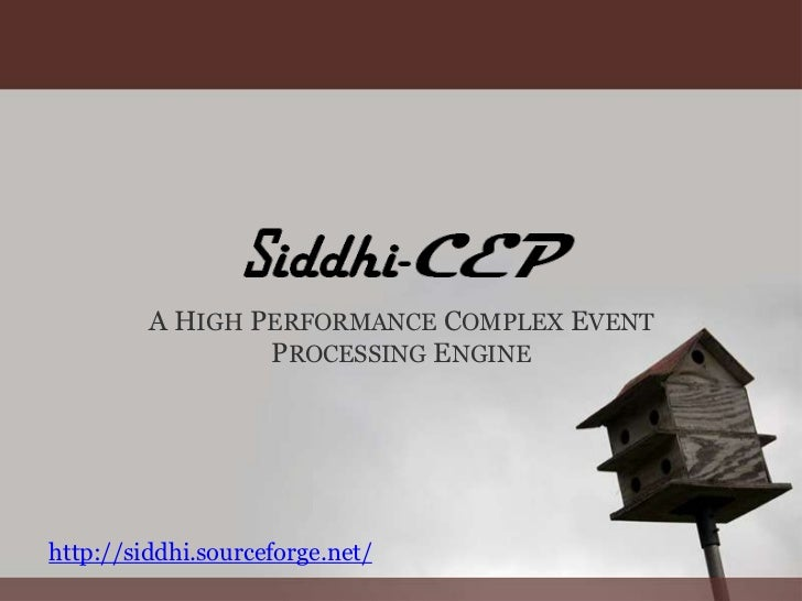 A HIGH PERFORMANCE COMPLEX EVENT PROCESSING ENGINE<br />http://siddhi.sourceforge.net/<br />