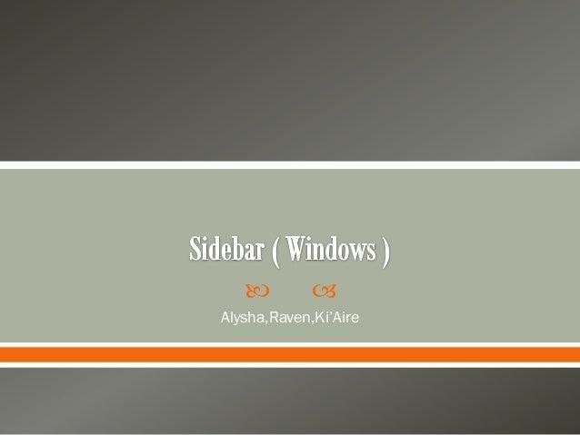 Sidebar ( windows ).pptx alsha