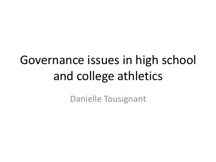 Governance issues in high school and college athletics<br />Danielle Tousignant <br />