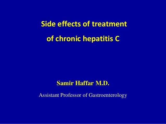 Side effects of Peg-Interferon & Ribavirin in treatment of chronic hepatitis C