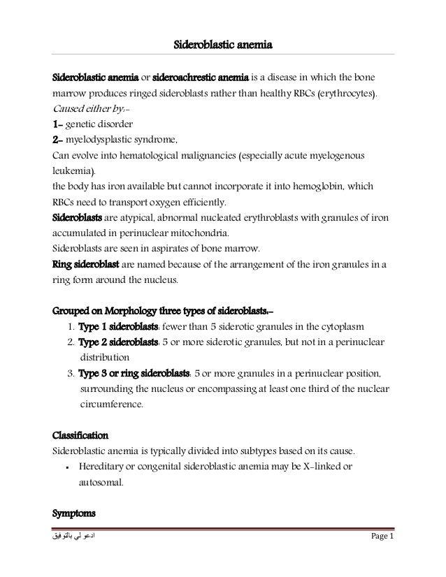 بالتوفيق لي ادعو Page 1 Sideroblastic anemia Sideroblastic anemia or sideroachrestic anemia is a disease in which th...