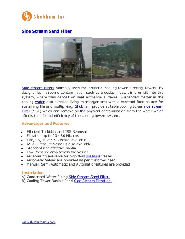 www.shubhamindia.com Side Stream Sand Filter Side stream Filters normally used for industrial cooling tower. Cooling Tower...