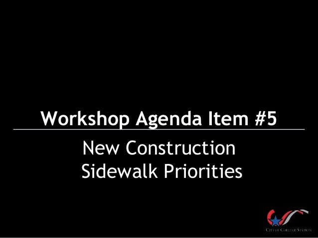 Workshop Agenda Item #5 New Construction Sidewalk Priorities