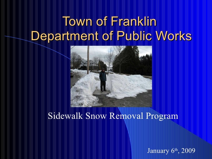 Town of Franklin  Department of Public Works Sidewalk Snow Removal Program January 6 th , 2009