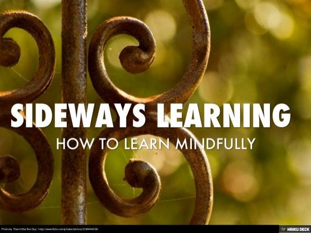 Sideways Learning