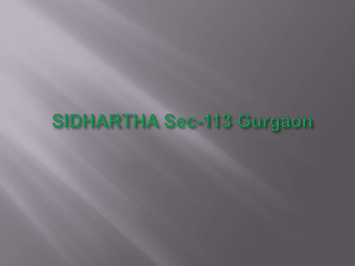SIDHARTHA Sec-113 Gurgaon<br />
