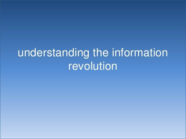 understanding the information revolution<br />