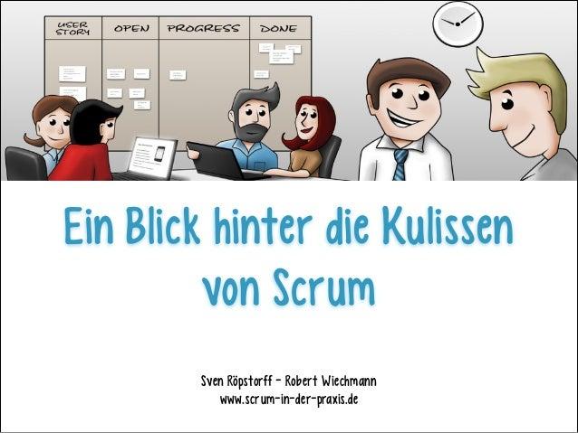 Ein Blick hinter die Kulissen von Scrum Sven Röpstorff - Robert Wiechmann www.scrum-in-der-praxis.de