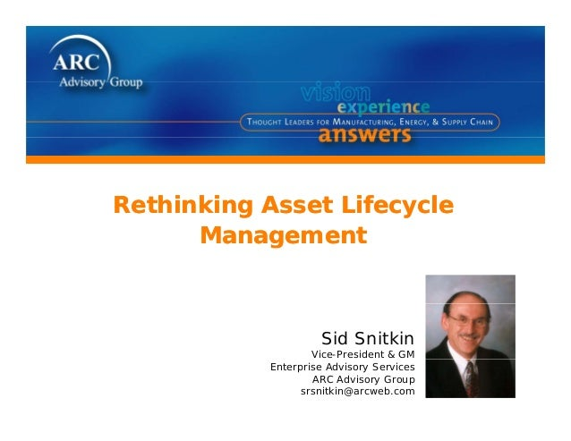 ARC's Sid Snitkin Asset Lifecycle Management @ ARC Industry Forum 2010