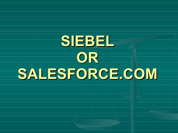 SIEBEL OR SALESFORCE.COM
