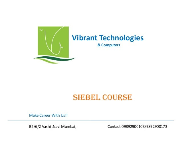 Vibrant Technologies & Computers  SiEbEl COURSE Make Career With Us!! B2/6/2 Vashi ,Navi Mumbai,  Contact:09892900103/9892...