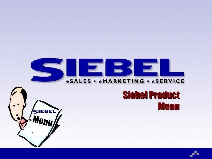 Siebel Product Menu Menu