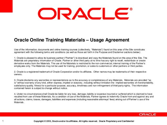 Oracle Online Training Materials – Usage Agreement    Use of the information, documents and online training courses (colle...