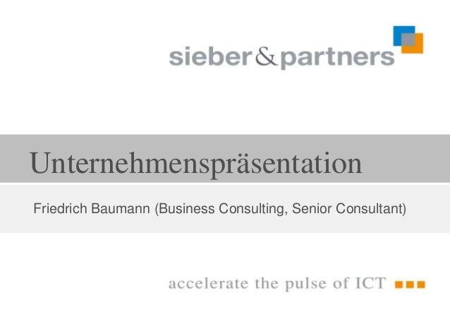 UnternehmenspräsentationFriedrich Baumann (Business Consulting, Senior Consultant)