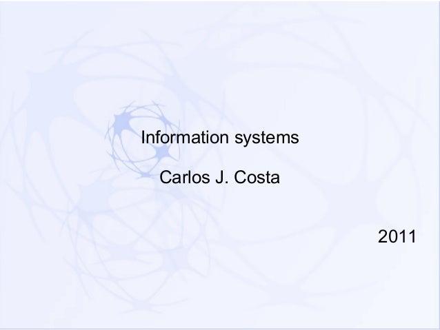 Information systems  Carlos J. Costa                      2011
