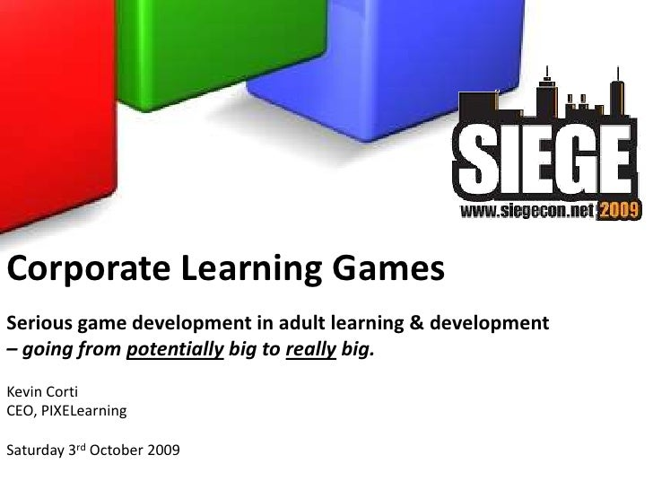 Corporate Learning Games<br />Serious game development in adult learning & development <br />– going from potentially big ...