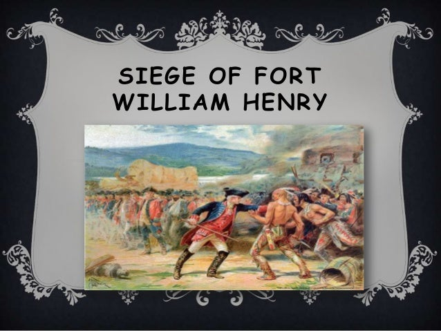 SIEGE OF FORTWILLIAM HENRY