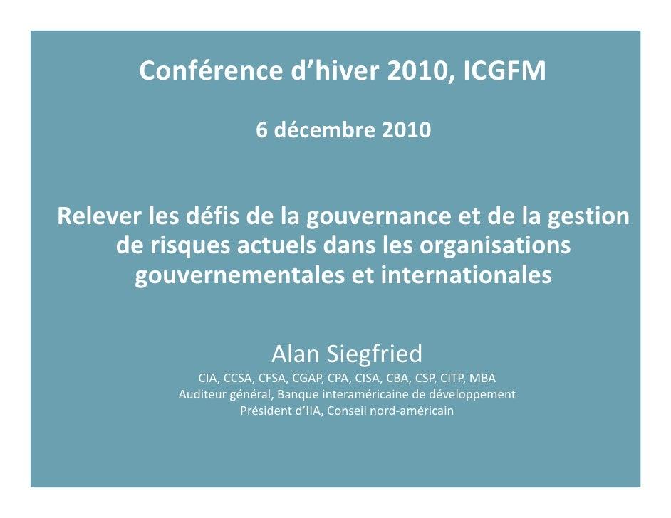 Conférenced'hiver2010,ICGFM                        6décembre2010Releverlesdéfisdelagouvernanceetdelagestio...