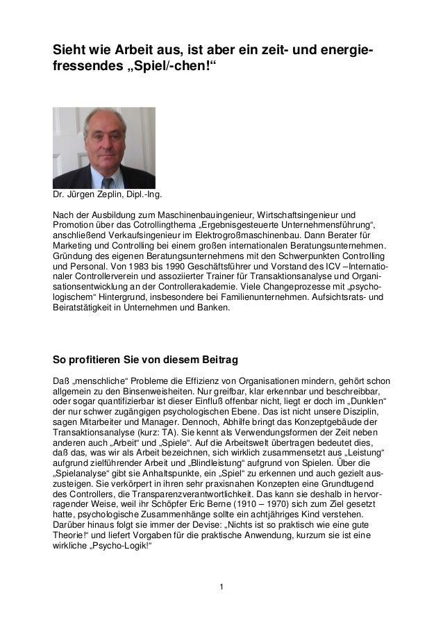 """1 Sieht wie Arbeit aus, ist aber ein zeit- und energie- fressendes """"Spiel/-chen!"""" Dr. Jürgen Zeplin, Dipl.-Ing. Nach der A..."""