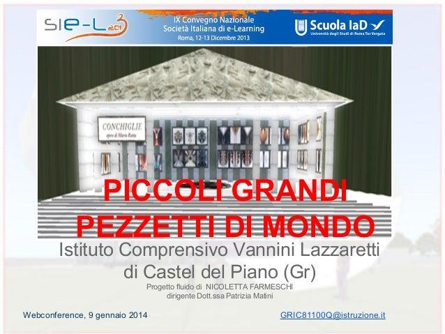 PICCOLI GRANDI PEZZETTI DI MONDO  Istituto Comprensivo Vannini Lazzaretti di Castel del Piano (Gr) Progetto fluido di NICO...