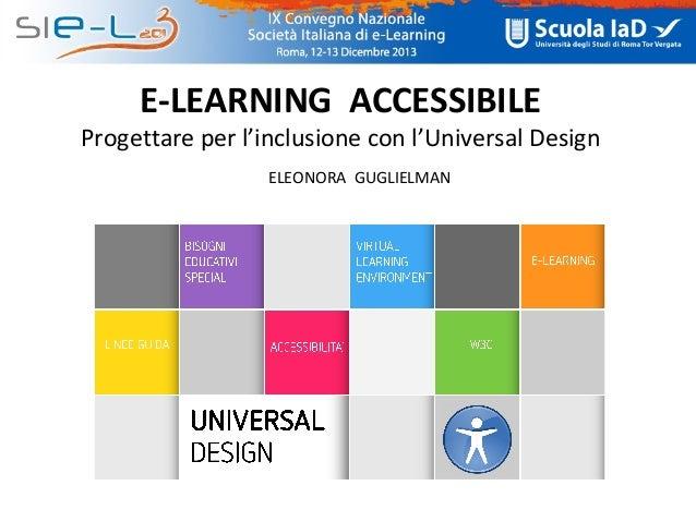 E-LEARNING ACCESSIBILE. Progettare per l'inclusione con l'Universal Design.