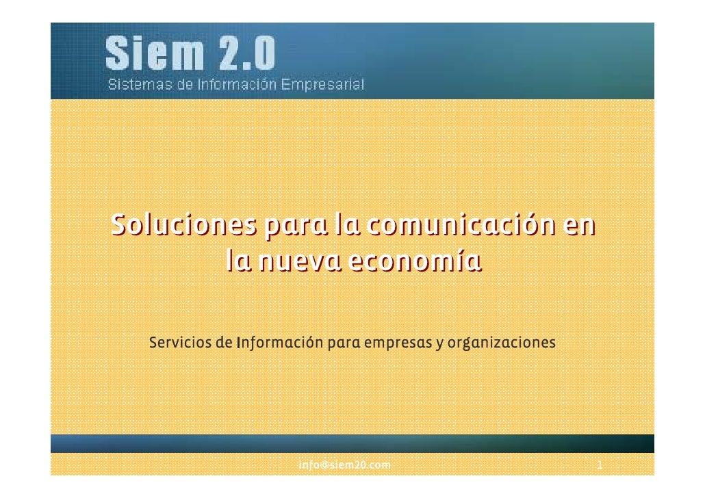 Soluciones para la comunicación en la nueva economía Servicios de Información para empresas y organizaciones