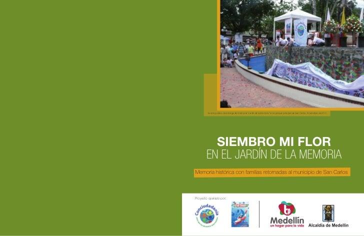 """Evento público de entrega del memorial """"Jardín de la Memoria"""" en el parque principal de San Carlos. Noviembre de 2011.Proy..."""