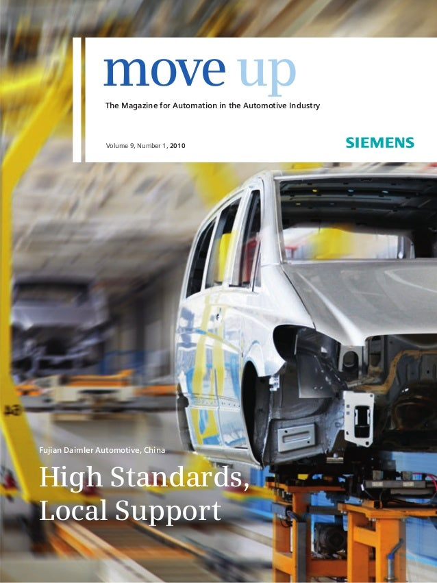 The Magazine for Automation in the Automotive Industry moveup Volume 9, Number 1, 2010 Fujian Daimler Automotive, China Hi...