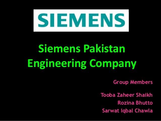 Siemens Pakistan Engineering Company Group Members  Tooba Zaheer Shaikh Rozina Bhutto Sarwat Iqbal Chawla