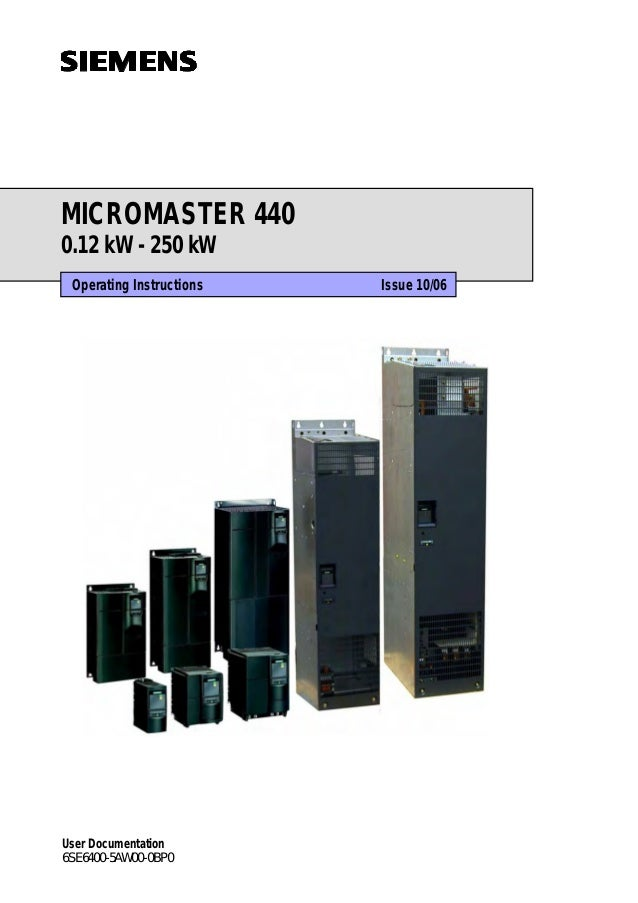 MICROMASTER 4400.12 kW - 250 kWOperating Instructions Issue 10/06User Documentation6SE6400-5AW00-0BP0