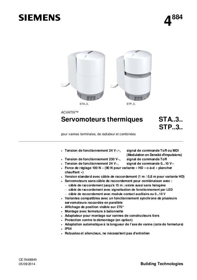 CE1N4884fr 05/09/2014 Building Technologies 4884 STA..3.. STP..3.. ACVATIX™ Servomoteurs thermiques STA..3.. STP..3.. pour...