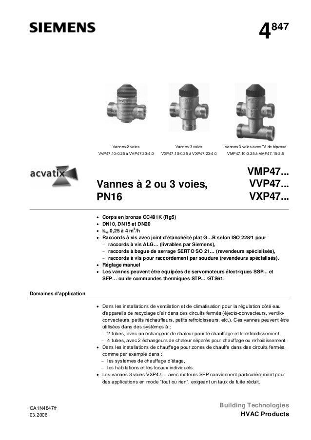 4847 Vannes 2 voies VVP47.10-0.25 à VVP47.20-4.0 Vannes 3 voies VXP47.10-0.25 à VXP47.20-4.0 Vannes 3 voies avec Té de bip...