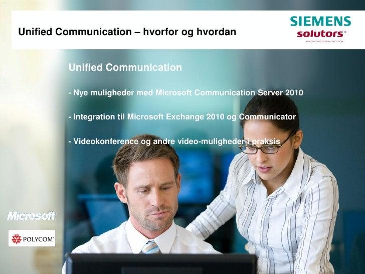 Unified Communication – hvorfor og hvordan            Unified Communication           - Nye muligheder med Microsoft Commu...