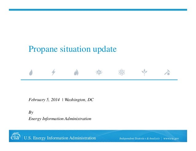 Propane situation update  February 5, 2014 | Washington, DC By Energy Information Administration  U.S. Energy Information ...