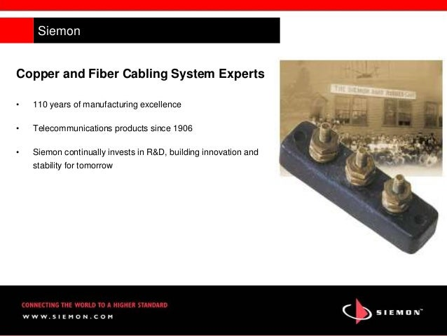 Forehand CI Event Siemon Copper and Fiber Cabling System Experts • 110 years of manufacturing excellence • Telecommunicati...