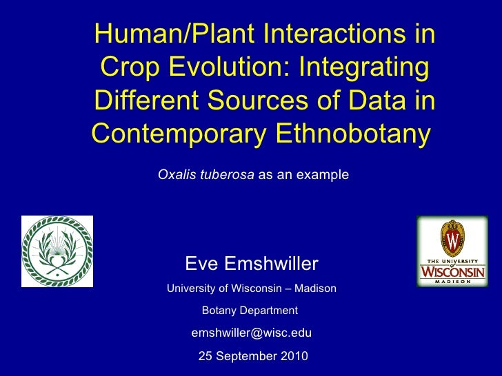 Human/Plant Interactions in Crop Evolution: Integrating Different Sources of Data in Contemporary Ethnobotany  Eve Emshwil...