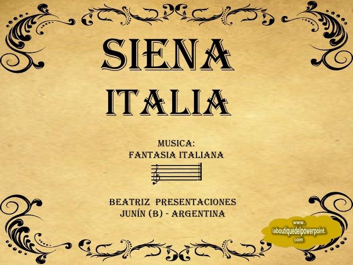 Siena Italia Beatriz  Presentaciones Junín (B) - Argentina MUSICA: FANTASIA ITALIANA