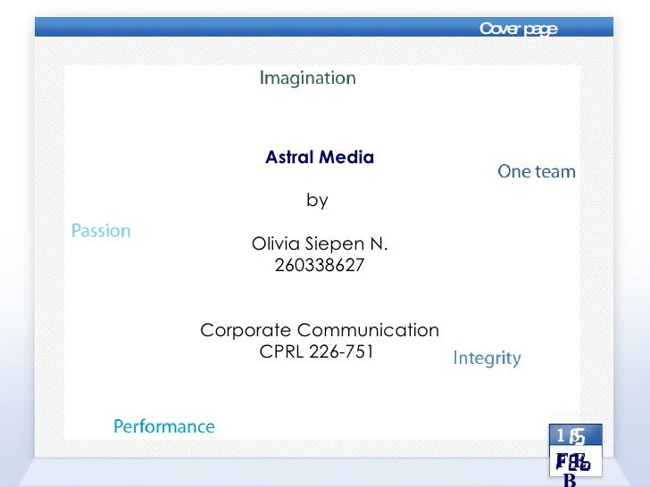 Astral Media by  Olivia Siepen N. 260338627 Corporate Communication CPRL 226-751  15 FEB Cover page