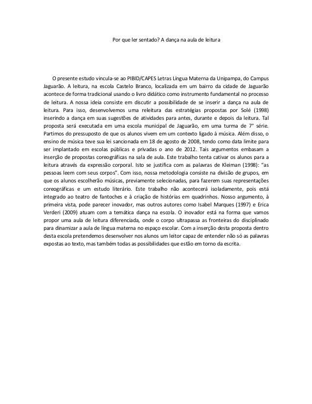 Por que ler sentado? A dança na aula de leitura     O presente estudo vincula-se ao PIBID/CAPES Letras Língua Materna da U...