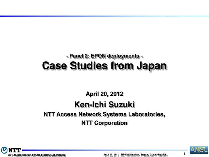 - Panel 2: EPON deployments -                           Case Studies from Japan                                           ...