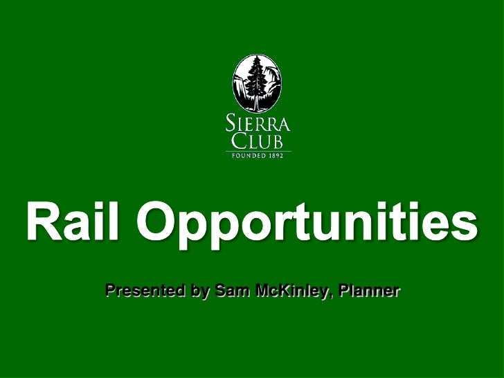 Rail Opportunities<br />Presented by Sam McKinley, Planner<br />