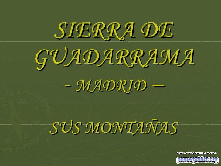 SIERRA DE GUADARRAMA -  MADRID  – SUS MONTAÑAS
